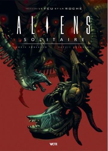 Aliens solitaire ; le feu et la roche t.2