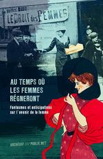 Vente Livre Numérique : Au temps où les femmes régneront  - Ouvrage COLLECTIF