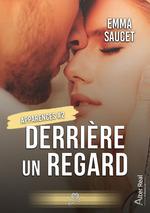 Vente EBooks : Derrière un regard  - Emma Saucet