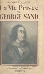 La vie privée de George Sand