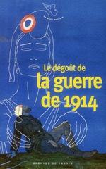 Couverture de Le dégoût de la guerre de 1914