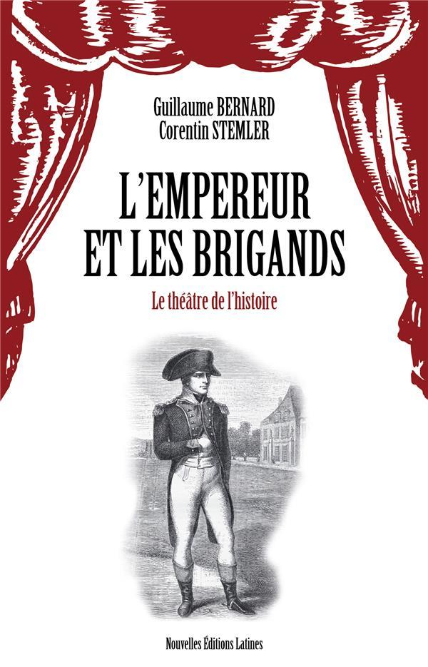 L-EMPEREUR ET LES BRIGANDS - LE THEATRE DE L-HISTOIRE