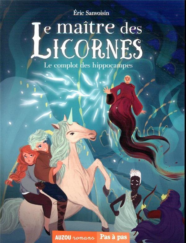 LE MAITRE DES LICORNES T.7  -  LE COMPLOT DES HIPPOCAMPES