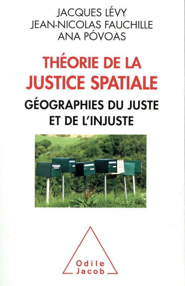 Théorie  de la justice spatiale ; géographies du juste et de l'injuste