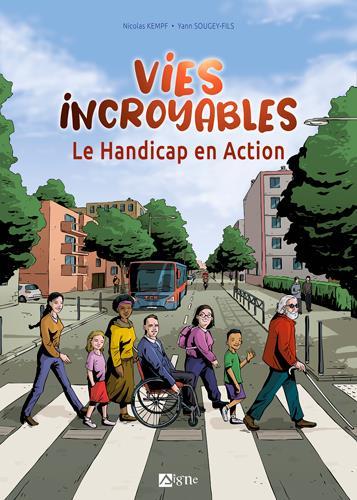 Vies incroyables ; le handicap en action