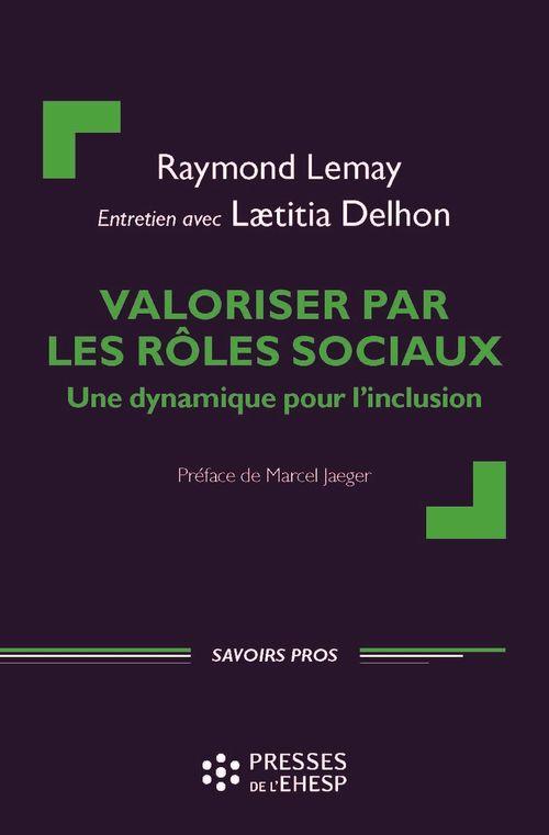 Valoriser par les rôles sociaux  - Lemay/Delhon  - Raymond Lemay  - Laetitia Delhon