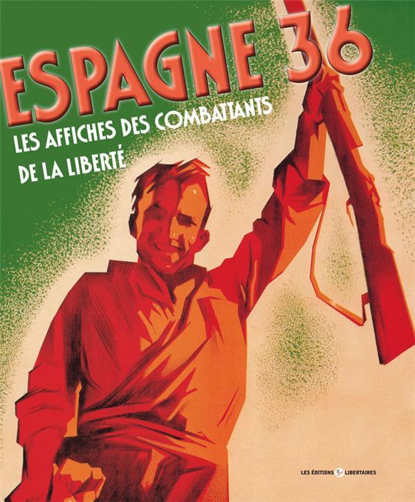 Espagne 36 ; les affiches des combattants de la liberté (édition 2018)