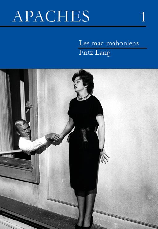 Revue Apaches n.1 ; les mac-mahoniens : Fritz Lang