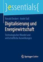Digitalisierung und Energiewirtschaft  - Andre Sa? - Ronald Deckert - André Saß
