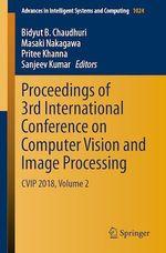 Proceedings of 3rd International Conference on Computer Vision and Image Processing  - Masaki Nakagawa - Pritee Khanna - Sanjeev Kumar - Bidyut B. Chaudhuri