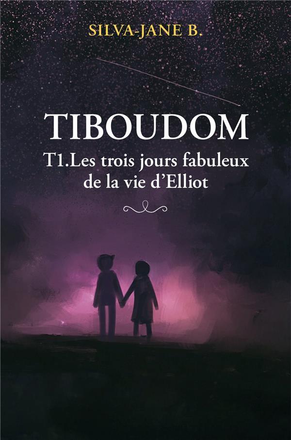 Tiboudom t.1 ; les trois jours fabuleux de la vie d'Elliot