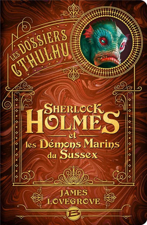 Les dossiers Cthulhu T.3 ; Sherlock Holmes et les démons marins du Sussex