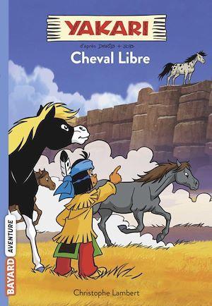 Yakari T.8 ; l'esprit de Cheval Libre
