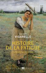 Couverture de Histoire De La Fatigue - Du Moyen Age A Nos Jours