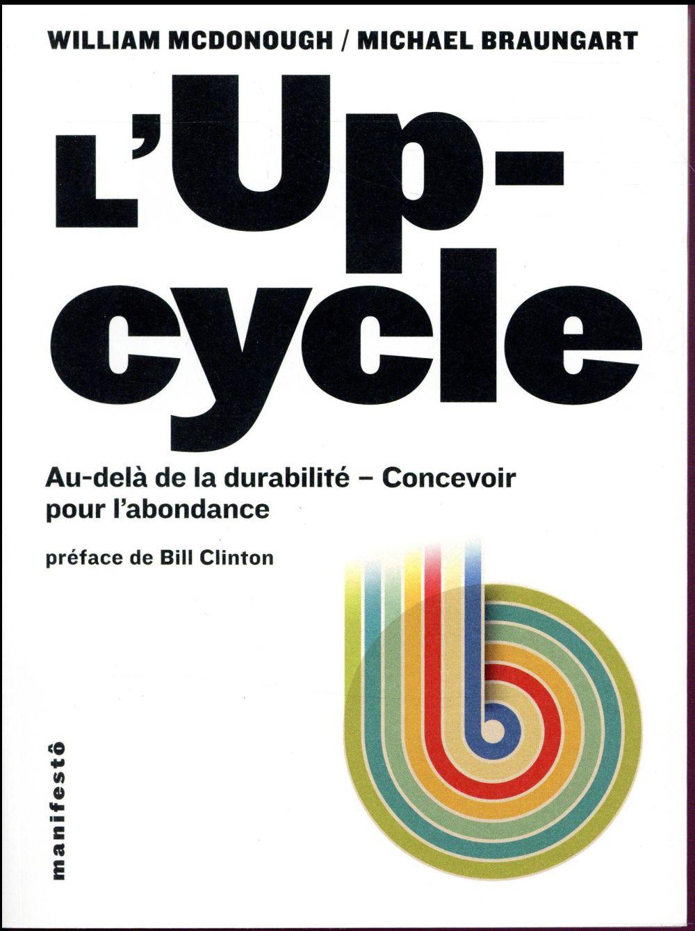 L'up-cycle ; au-delà de la durabilité, concevoir pour l'abondance