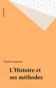L'Histoire et ses méthodes  - Charles Samaran  - Collectif
