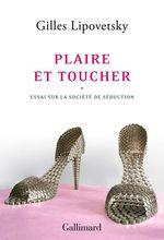 Vente Livre Numérique : Plaire et toucher. Essai sur la société de séduction  - Gilles Lipovetsky