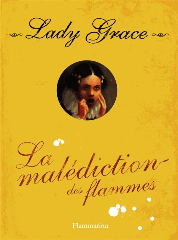 Lady Grace t.10 ; la malédiction des flammes