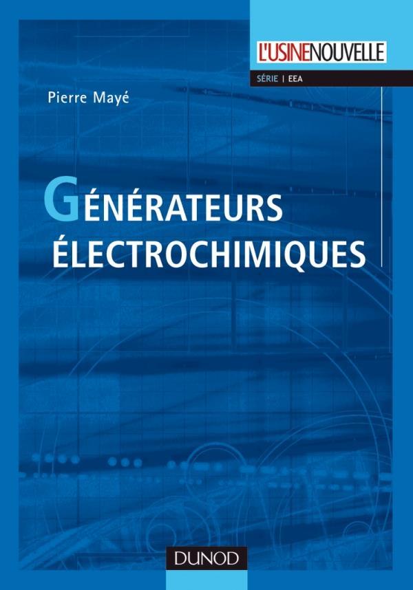 Generateurs Electrochimiques ; Piles, Piles A Combustible Et Accumulateurs