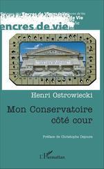 Vente Livre Numérique : Mon conservatoire côté cour  - Henri Ostrowiecki