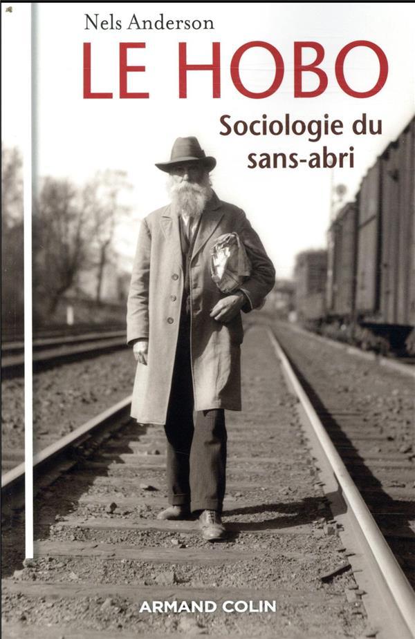 Le hobo ; sociologie du sans-abri