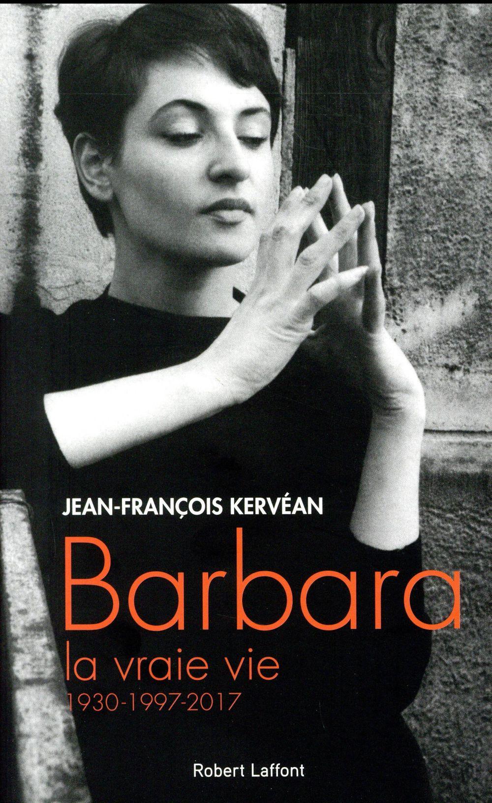 Barbara, la vraie vie ; 1930-1997-2017