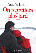Vente Livre Numérique : On regrettera plus tard  - Agnès Ledig