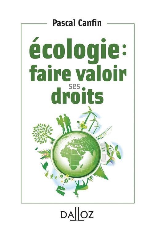 Écologie : faire valoir ses droits - 1re ed.