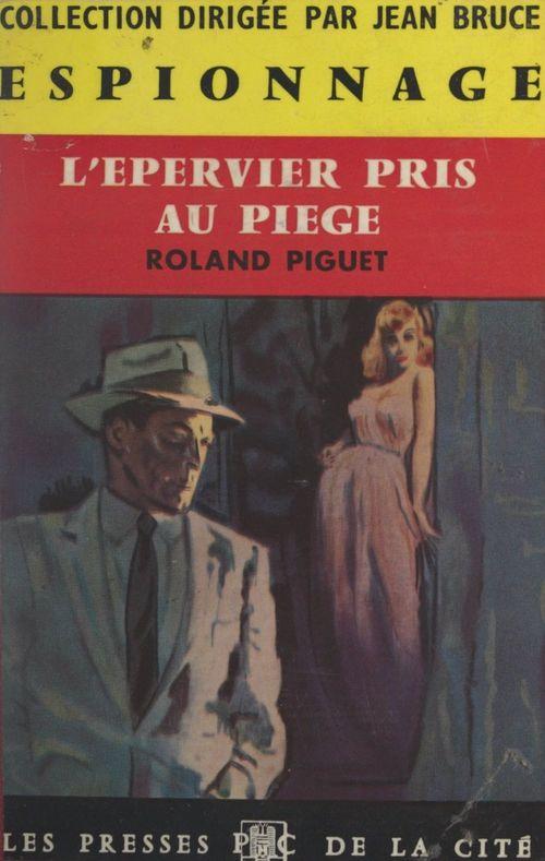 L'épervier pris au piège  - Roland Piguet