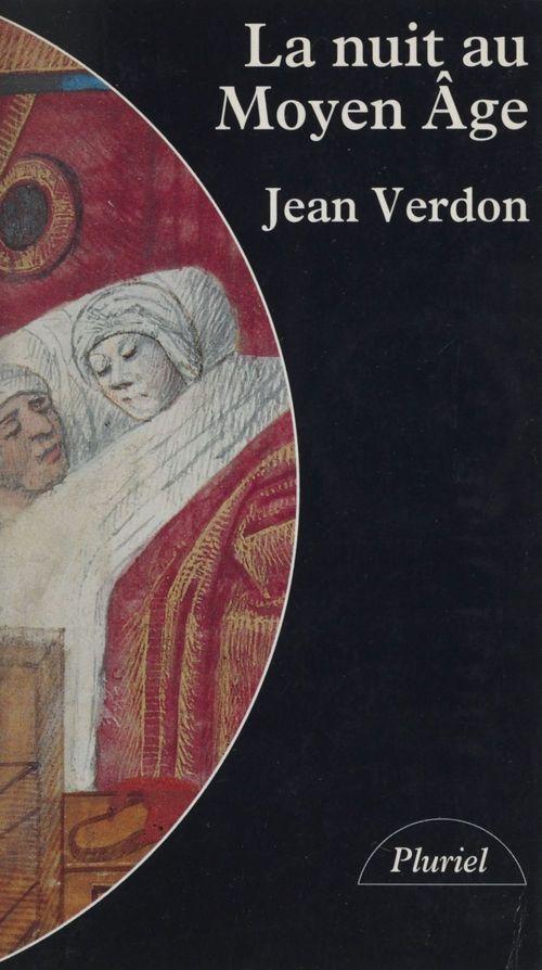 La nuit au Moyen Âge  - Jean Verdon
