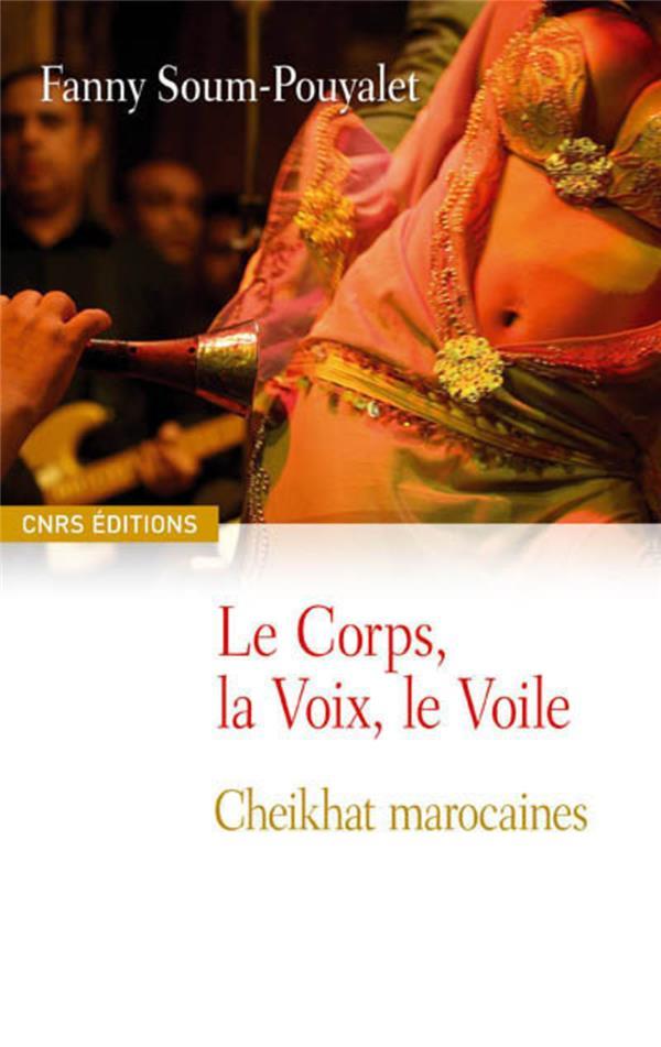 Le corps, la voix, le voile. cheikhat marocaines