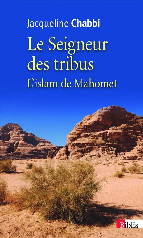 Le Seigneur Des Tribus ; L'Islam De Mahomet