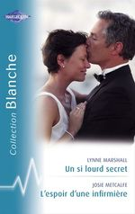 Vente Livre Numérique : Un si lourd secret - L'espoir d'une infirmière (Harlequin Blanche)  - Lynne Marshall - Josie Metcalfe