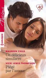 Vente EBooks : Un délicieux simulacre - Piégé par l'amour  - Maureen Child - Vicki Lewis Thompson