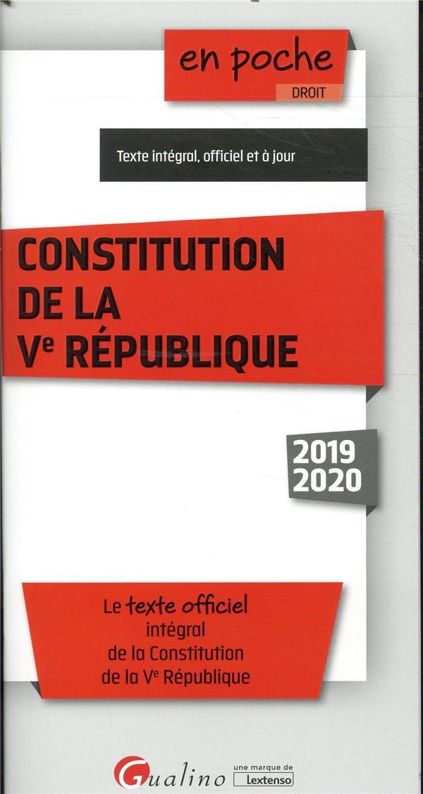 Constitution de la Ve republique - 11e ed. - le texte officiel integral de la constitution de la ve (édition 2019/2020)