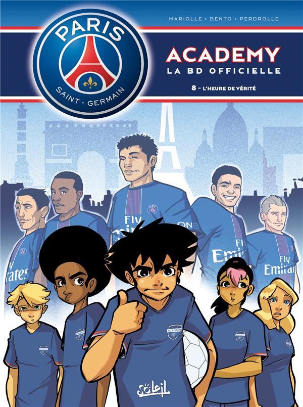 Paris Saint-Germain Academy ; la BD officielle t.8 ; l'heure de vérité