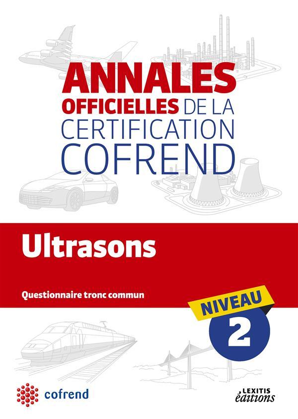 Annales officielles de la certification Cofrend ; ultrasons ; niveau 2 ; questionnaire tronc commun