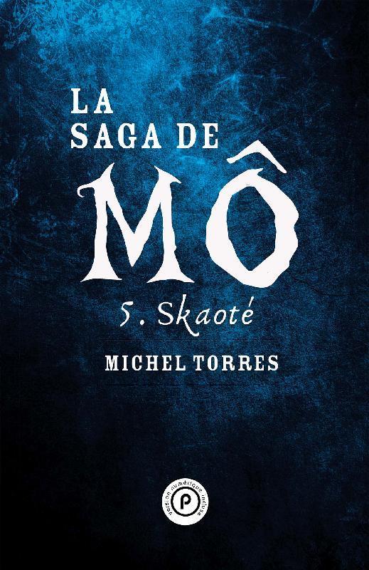 La saga de Mô t.5 ; skaoté