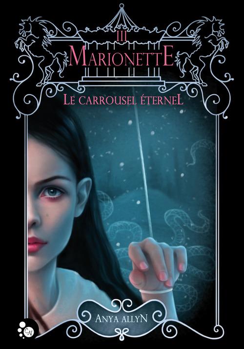 Le carrousel éternel t.3 ; marionette
