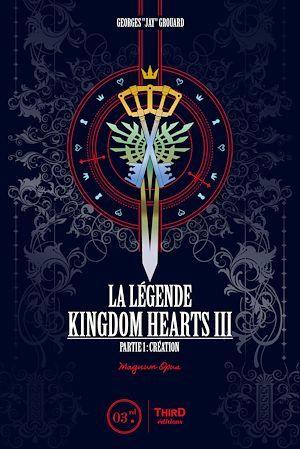 La Légende Kingdom Hearts - Tome 3  - Georges Grouard