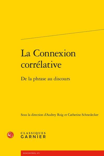 La connexion corrélative ; de la phrase au discours