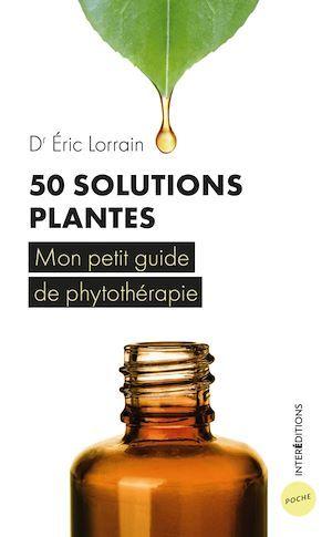 50 solutions plantes ; mon petit guide de phytothérapie