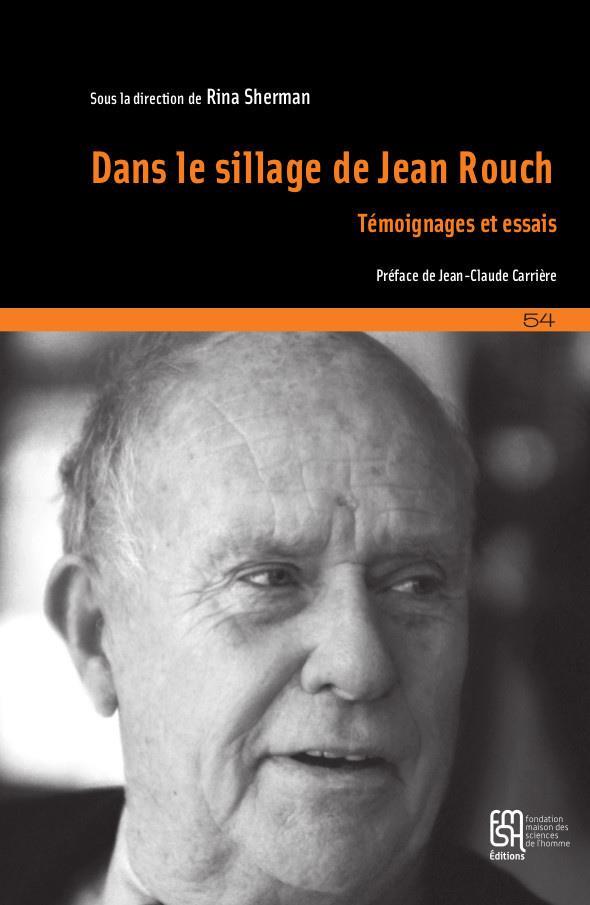 Dans le sillage de Jean Rouch ; témoignages et essais