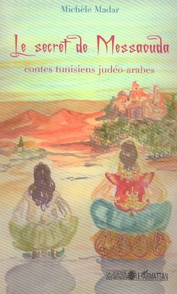 le secret de messaouda - contes tunisiens judeo-arabes