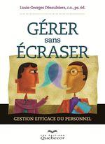 Vente Livre Numérique : Gérer sans écraser  - Louis-Georges Désaulniers