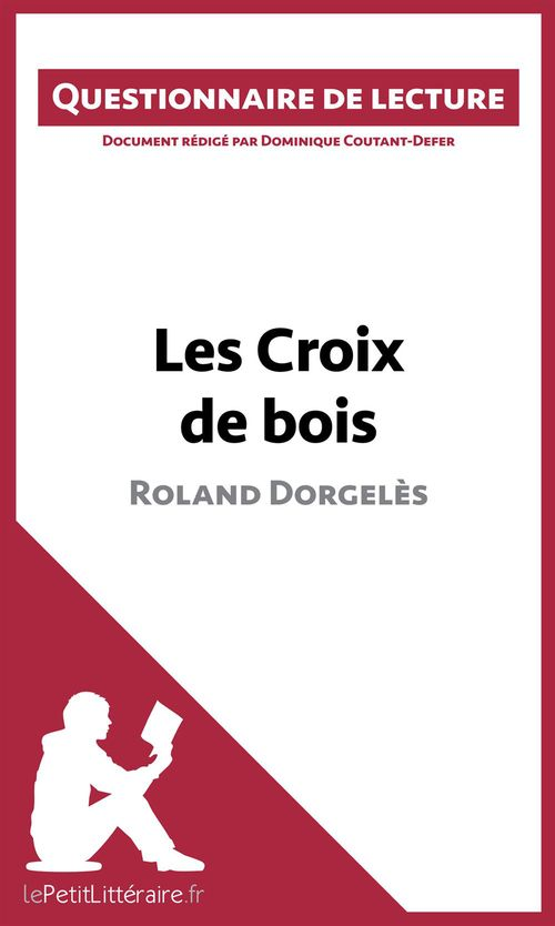 Questionnaire de lecture ; les croix de bois de Roland Dorgelès