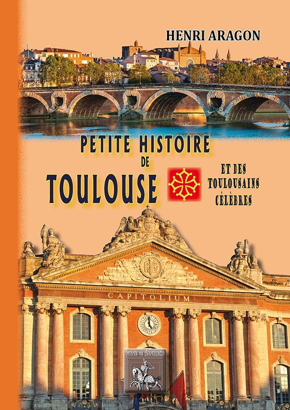 Petite histoire de Toulouse et des toulousains célèbres