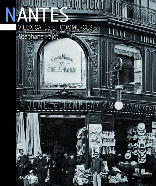 Nantes ; vieux cafés et commerces