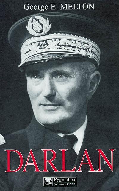 darlan - amiral et homme d'etat francais, 1881-1942