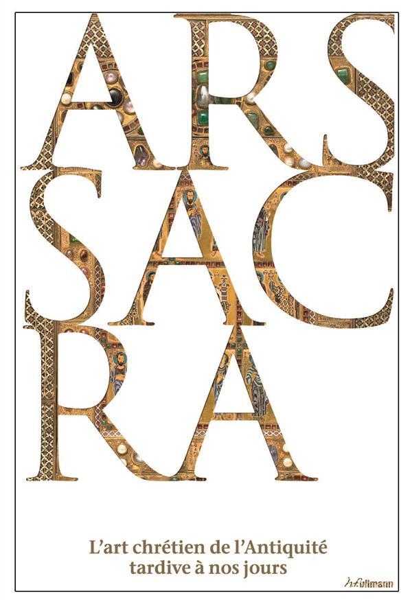 Ars sacra ; l'art chrétien de l'antiquité tardive à nos jours